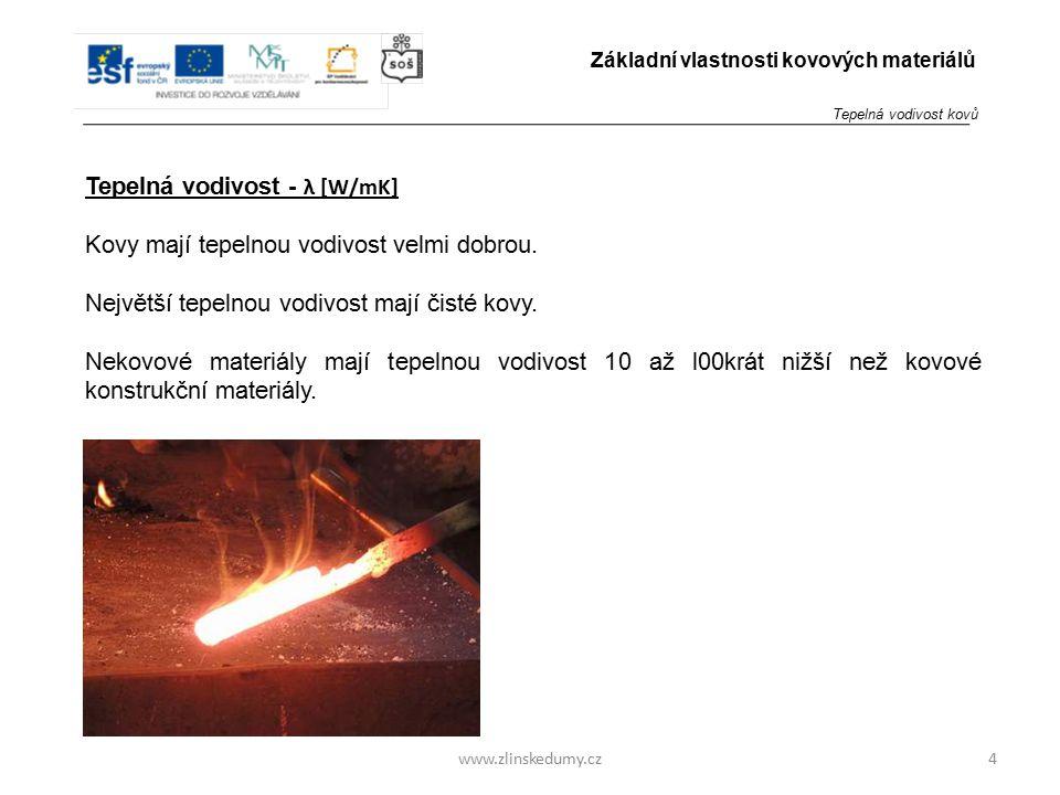 Tepelná vodivost - λ [W/mK] Kovy mají tepelnou vodivost velmi dobrou.